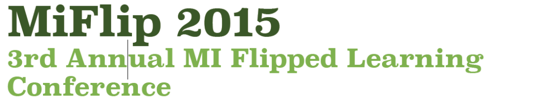 The 3rd Annual MiFlipped Learning Conference is January 10, 2015