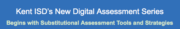 Last Chance to Register for Digital Assessment Series: Substitutional Assessment Strategies and Tools