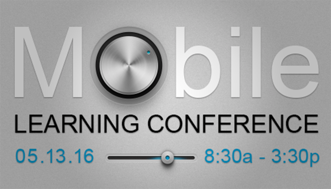 Mobile Learning Conference – May 13, 2016